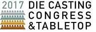 2017 DIE CASTING CONGRESS & TABLETOP